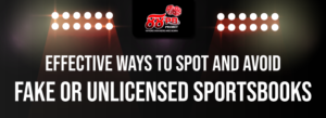 Effective-Ways-To-Spot-and-Avoid-Fake-or-Unlicensed-Sportsbooks-Featured-Image